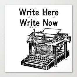 Write Here, Write Now Canvas Print
