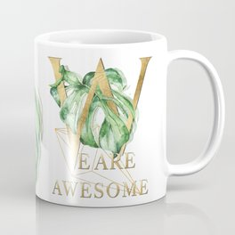 We are awesome – gold. Motivating Quote Coffee Mug