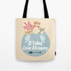 NSFW - B*tches Love Flowers Tote Bag