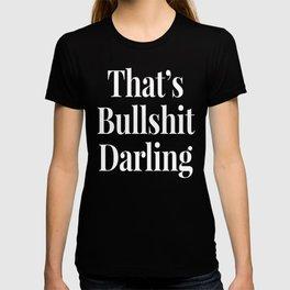 THAT'S BULLSHIT DARLING (Black & White) T-shirt
