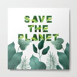 Save the Planet Metal Print