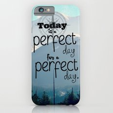 A Perfect Day iPhone 6s Slim Case