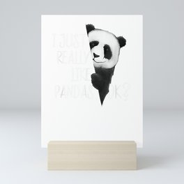 I Just Really Like Pandas, OK? Cute I Love Pandabear Tshirt Mini Art Print
