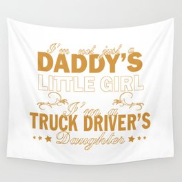 I'm a Truck Driver's Daughter Wall Tapestry