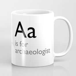 A is for Archaeology Coffee Mug