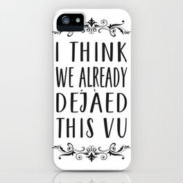 Deja Vu iPhone Case
