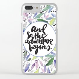 And So The Adventure Begins Clear iPhone Case