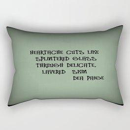 HEARTACHE CUTS LIKE SPLINTERED GLASS THROUGH DELICATE, LAYERED SKIN  Rectangular Pillow