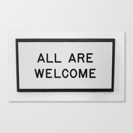 ALL ARE WELCOME. Canvas Print