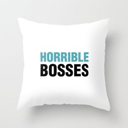 Horrible Bosses Throw Pillow