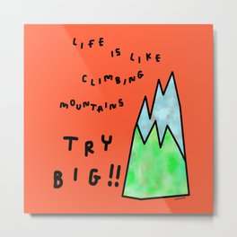 Mountain Nature Illustration - life motivation typography Metal Print