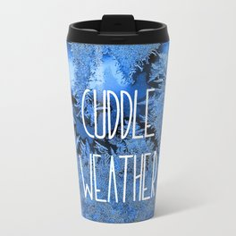 Cuddle Weather Metal Travel Mug