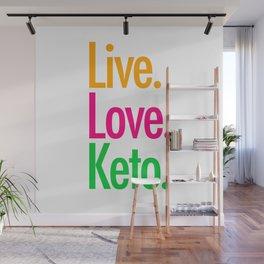 Live Love Keto Wall Mural