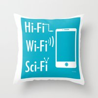 sci fi Throw Pillows featuring Hi Fi Wi Fi Sci Fi by Seedoiben