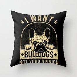Bulldog Bulldog Bulldogs Saying Funny Throw Pillow