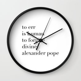 Alexander Pope Quote | To err is human, to forgive divine Wall Clock