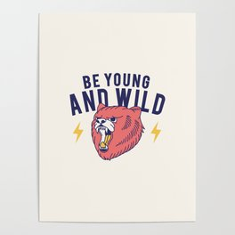 Cool Vintage Quote Be Young and Wild Bear Poster