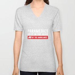 Paramedics Do it in the Rear Funny Crude T-shirt Unisex V-Neck