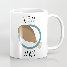 Leg Day Coffee Mug