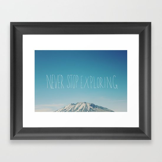 Never Stop Exploring: Mount Rainier Framed Art Print
