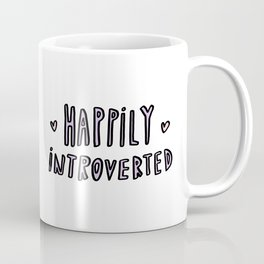 Happily Introverted - hand lettered typography Coffee Mug
