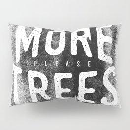 More trees Pillow Sham
