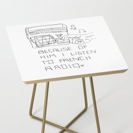 French Radio (Because of Him I Listen to French Radio) Side Table