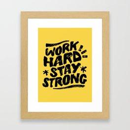 Work Hard Stay Strong Framed Art Print