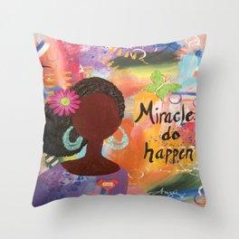 Miracles Do Happen Throw Pillow