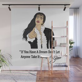 If You Have A Dream Don't Let Anyone Take It Away Wall Mural