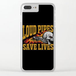 Loud Pipes Save Lives Clear iPhone Case