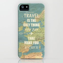 Travel is the only thing you buy that make you richer iPhone Case