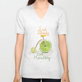 Eat slowly, eat healthy. A PSA for stressed creatives. Unisex V-Neck