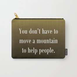 Move a Mountain Carry-All Pouch