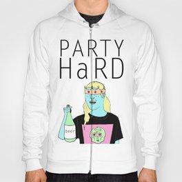 party hard!  Hoody