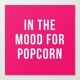 In The Mood for Popcorn Print Canvas Print