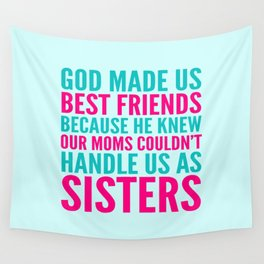 GOD MADE US BEST FRIENDS BECAUSE (TEAL) Wall Tapestry