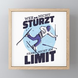 Ski Saying who does not fall does not drive to the Framed Mini Art Print