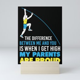 The Difference Between Me And You Is That When I Get High My Parents Are Proud Mini Art Print