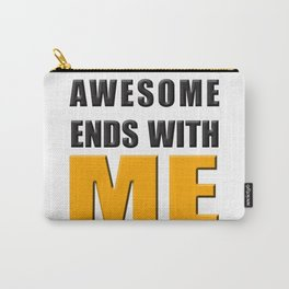 Awesome Ends With ME Carry-All Pouch