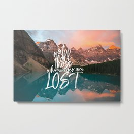 Not All Those Who Wander Are Lost Banff Canada Metal Print