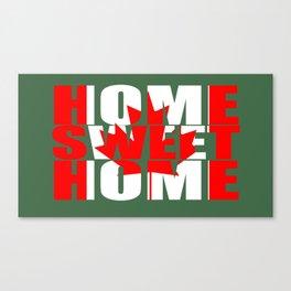 Home Sweet Home (Canada) Canvas Print