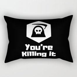 You're killing it - Reaper saying Rectangular Pillow