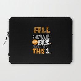 All Generalizations Laptop Sleeve