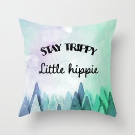 Stay trippy little hippie watercolor Throw Pillow