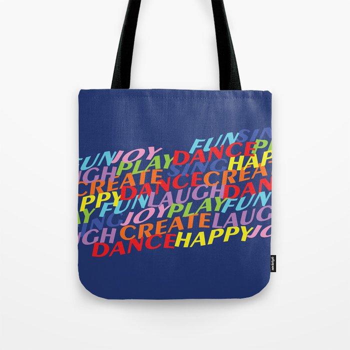 Happy Dance Sing Laugh Play! Tote Bag