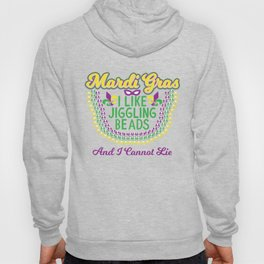 I Like Jiggling Beads And I Cannot Lie - Funny Mardi Gras Gift Hoody