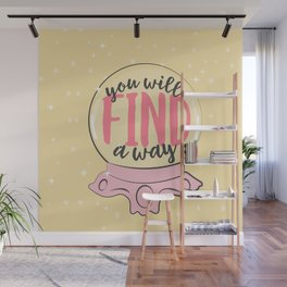 You Will Find A Way Wall Mural