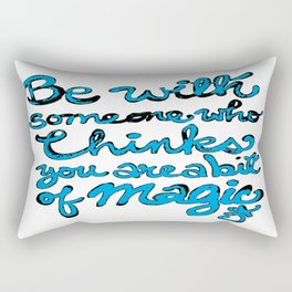 Be With Someone Who Loves Baby Blue Rectangular Pillow