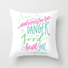 adventure and danger can be good for the heart and soul. Throw Pillow
